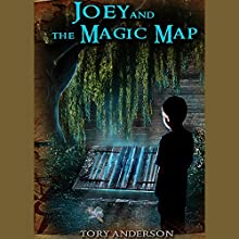 Joey and the Magic Map (       UNABRIDGED) by Tory C. Anderson Narrated by Cory B. Anderson