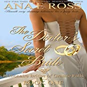The Doctor's Secret Bride: Billionaire Brides of Granite Falls, Volume 1 | Ana E Ross