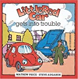 img - for Little Red Car Gets into Trouble (Little Red Car Books) book / textbook / text book