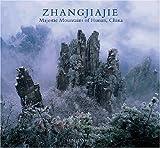 Zhangjiajie: Majestic Mountains of Hunan, China