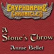 A Stone's Throw: The Gryphonpike Chronicles, Book 3 | Annie Bellet