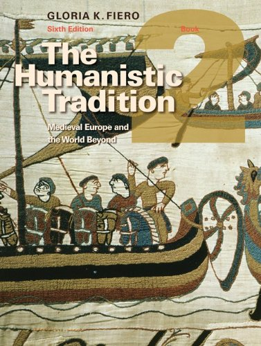 The Humanistic Tradition Book 2: Medieval Europe And The...