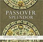 Passover Splendor: Cherished Objects...