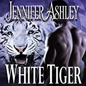 White Tiger: Shifters Unbound, Book 8 | Jennifer Ashley