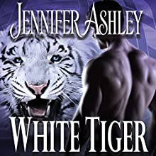 White Tiger: Shifters Unbound, Book 8 Audiobook by Jennifer Ashley Narrated by Cris Dukehart