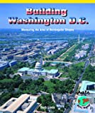 img - for Building Washington, D.C: Measuring the Area of Rectangular Spaces (Powermath) book / textbook / text book