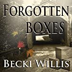 Forgotten Boxes | Becki Willis