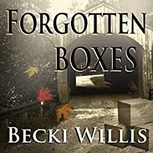 Forgotten Boxes Audiobook by Becki Willis Narrated by Christa Lewis