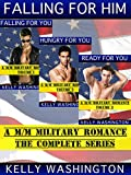 Falling For Him (The Complete Series): A Male/Male Military Love Story
