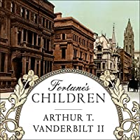 Fortune's Children: The Fall of the House of Vanderbilt (       UNABRIDGED) by Arthur T. Vanderbilt II Narrated by Patrick Lawlor