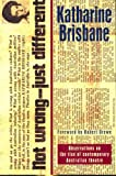 Not Wrong - Just Different: Observations on the rise of contemporary Australian theatre (0868197777) by Brisbane, Katharine