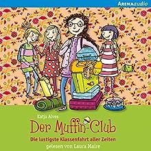 Die lustigste Klassenfahrt aller Zeiten (Der Muffin-Club 5) | Livre audio Auteur(s) : Katja Alves Narrateur(s) : Laura Maire