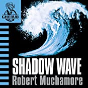 Cherub: Shadow Wave | Robert Muchamore