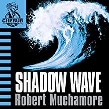 Cherub: Shadow Wave (       UNABRIDGED) by Robert Muchamore Narrated by Simon Scardifield