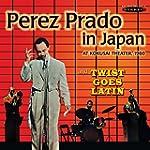 Perez Prado in Japan / Twist Goes Latin