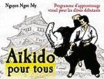 A�kido pour tous : Tome 1