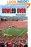 Bowled Over: Big-Time College Football from the Sixties to the BCS Era