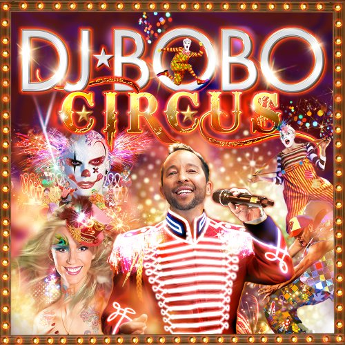 DJ Bobo-Circus-CD-FLAC-2014-NBFLAC Download