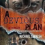 A Devious Plan | Michael Walsh
