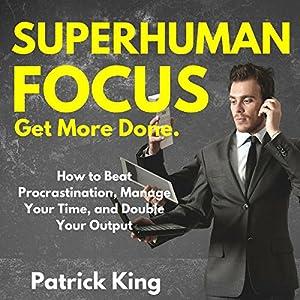 Superhuman Focus Audiobook