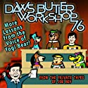 Daws Butler Workshop '76: More Lessons from the Voice of Yogi Bear!  by Charles Dawson Butler Narrated by Joe Bevilacqua, uncredited