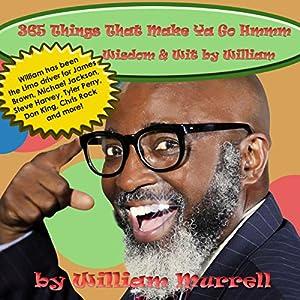 365 Things That Make Ya Go Hmmm, Wisdom & Wit by William Audiobook