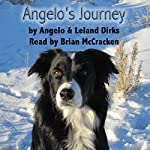 Angelo's Journey: A Border Collie's Quest for Home | Leland Dirks,Angelo Dirks