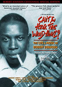 Cant You Hear The Wind Howl The Life Music Of Robert Johnson