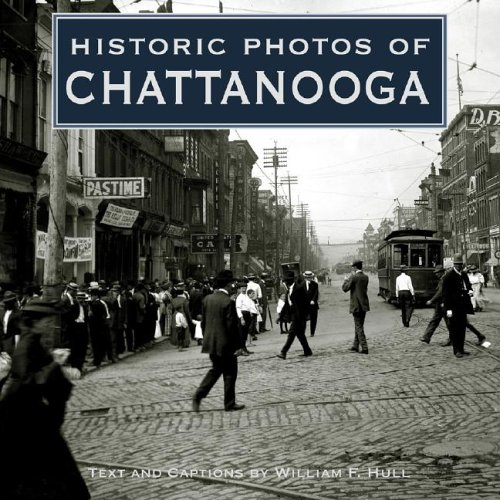 Historic Photos of Chattanooga (Historic Photos.)