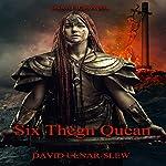 Six Thegn Quean: Cacotopia, Book 1   David Ulnar Slew