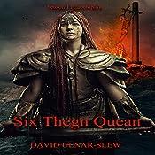 Six Thegn Quean: Cacotopia, Book 1 | [David Ulnar Slew]
