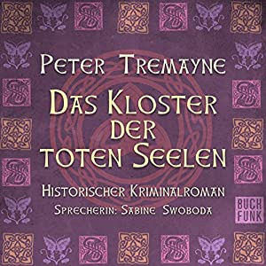 Das Kloster der toten Seelen (Schwester Fidelma ermittelt 11) Hörbuch
