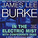 In the Electric Mist with Confederate Dead: A Dave Robicheaux Novel, Book 6