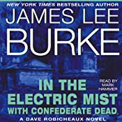 In the Electric Mist with Confederate Dead: A Dave Robicheaux Novel, Book 6 | [James Lee Burke]