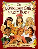The American Girls Party Book: Youre Invited! (American Girl Collection)