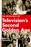Television's Second Golden Age: From Hill Street Blues to Er : Hill Street Blues/Thirtysomething/St. Elsewhere/China Beach/Cagney & Lacey/Twin Peaks/Moonlighting/Northern Exposure/L. (0826409016) by Robert J. Thompson