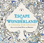 Escape to Wonderland: A Colouring Boo...