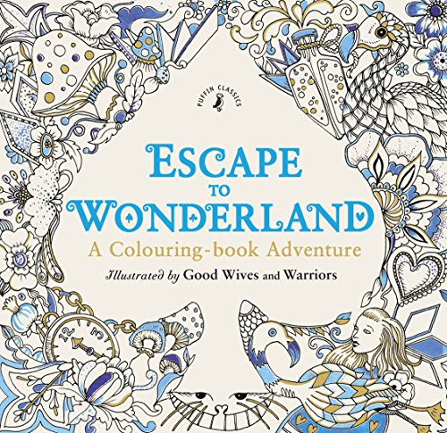 Escape to Wonderland: A Colouring-Book Adventure