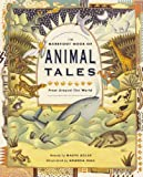 The Barefoot Book of Animal Tales: From Around the World (Barefoot Book of): From Around the World (Barefoot Book of)