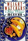 Weight Watchers Slim Ways: Mexican (0028603842) by Weight Watchers
