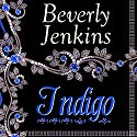 Indigo (       UNABRIDGED) by Beverly Jenkins Narrated by Robin Eller