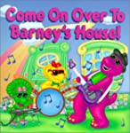 Come on over to Barney's House!