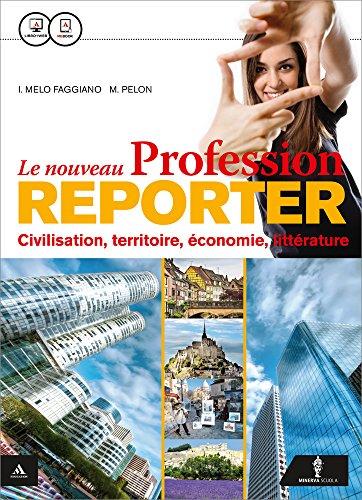 Le nouveau profession reporter. Vol. unico. Con Special CLIL/Emile. Con e-book. Con espansione online. Per le Scuole superiori