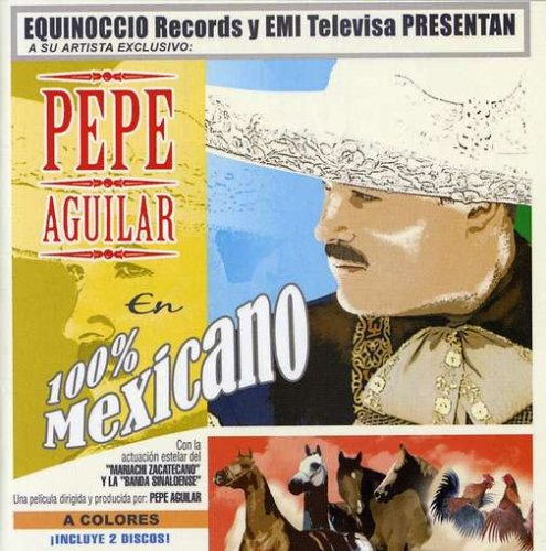 Pepe Aguilar - 100_ Mexicano (CD 1) - Zortam Music