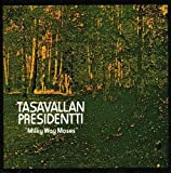Milky Way Moses by Tasavallan Presidentti (2007-07-31)
