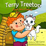 "Childrens Book: ""Terry Treetop Finds New Friends"" (Adventure & Education series for ages 2-6) (Animal Habitats & Environment childrens books collection)"