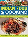 Indian Food & Cooking: A Step-By-Step Kitchen Handbook: 170 simple-to-make authentic dishes from the varied regions of India from curries to chutneys ... with more than 920 color photographs