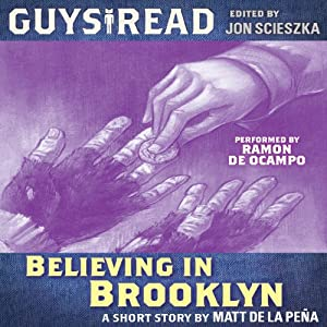 Guys Read: Believing in Brooklyn | [Matt de la Pena]