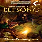Elfsong: Forgotten Realms: Songs & Swords, Book 2 (       UNABRIDGED) by Elaine Cunningham Narrated by Eric Michael Summerer