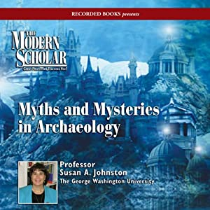Myths & Mysteries in Archaeology Audiobook